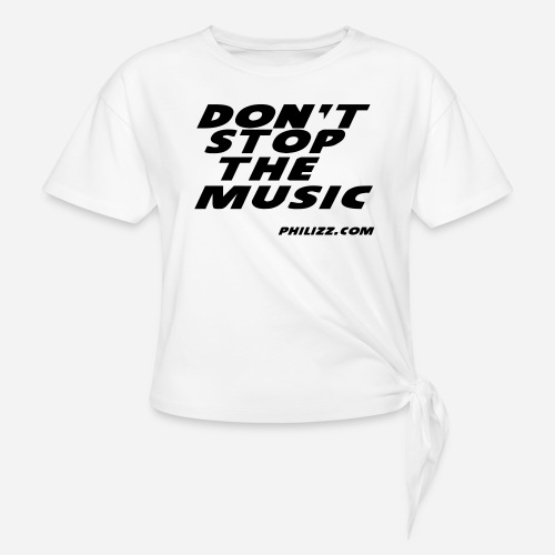 dontstopthemusic - Knotted T-Shirt