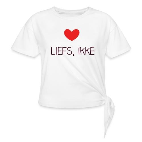 Liefs, ikke - Vrouwen Geknoopt shirt