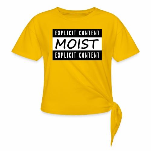 Moist2 - Women's Knotted T-Shirt