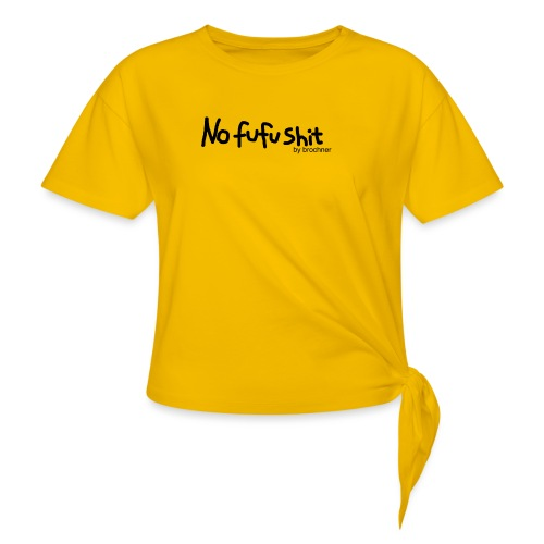 no fufu shit by brochner - Dame knot-shirt