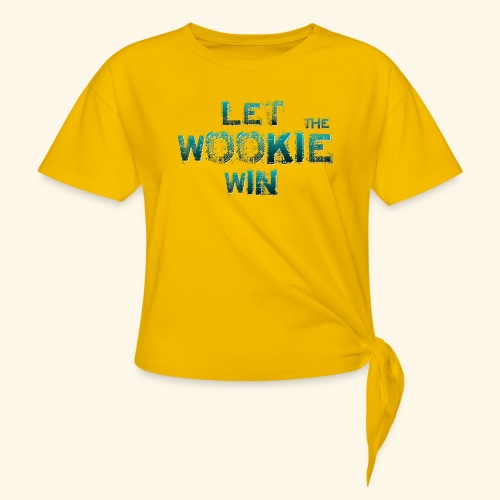 Let The Wookie Win, design 2. - Dame knot-shirt