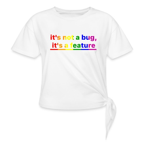 It's not a bug, it's a feature (Rainbow) - Camiseta con nudo