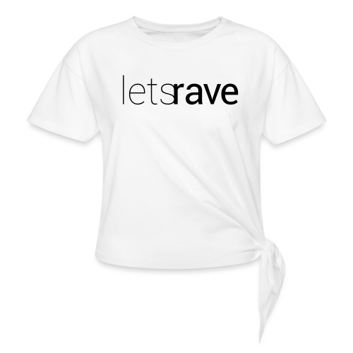 letsrave - Knotenshirt