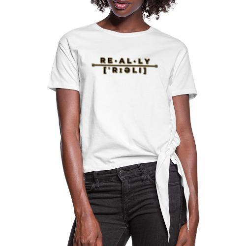 really slogan - Frauen Knotenshirt