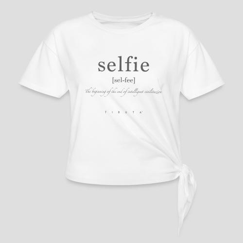 S-E-L-FI-E - Maglietta annodata