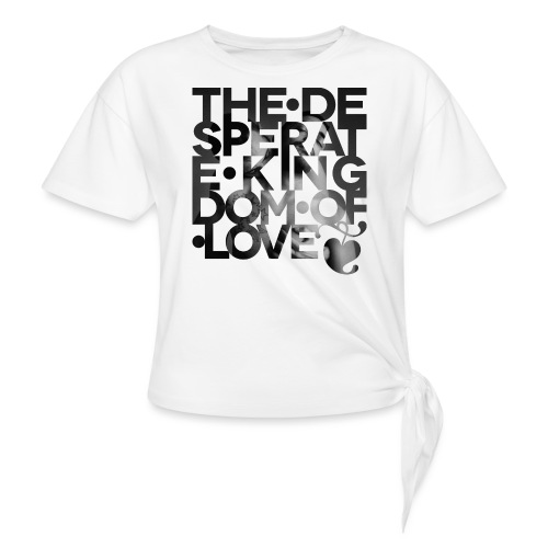 Desperate Kingdom of Love - Knotted T-Shirt