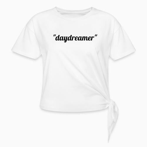 daydreamer - Women's Knotted T-Shirt