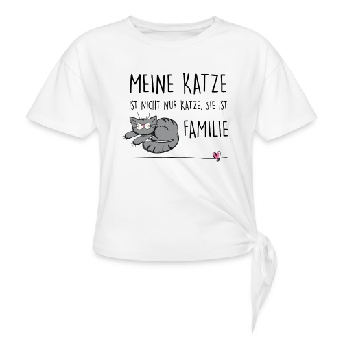 Vorschau: Meine Katze ist Familie - Frauen Knotenshirt