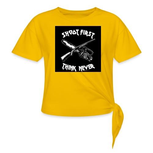 shoot first think never - Frauen Knotenshirt