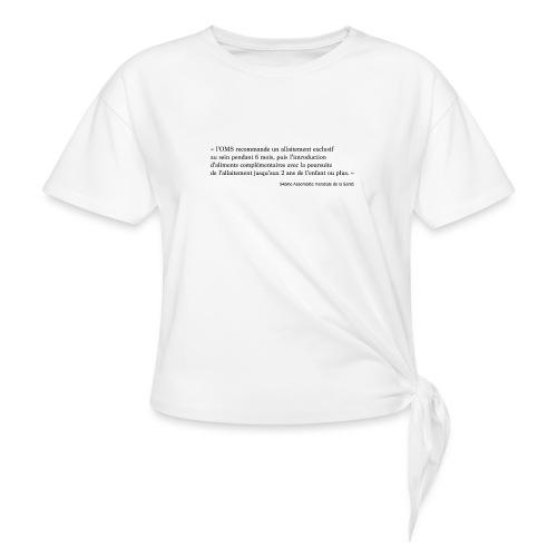 Allaitement OMS - T-shirt à nœud