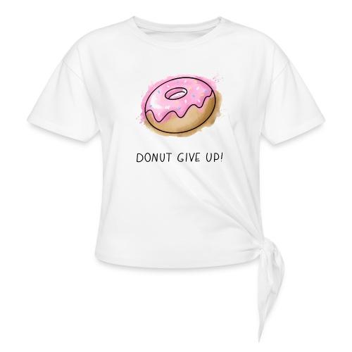 Fruit Puns n°1 Donut give up - Frauen Knotenshirt