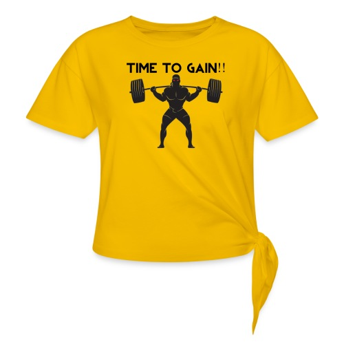 TIME TO GAIN! by @onlybodygains - Women's Knotted T-Shirt