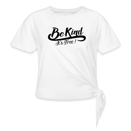 be kind it's free - Knotted T-Shirt