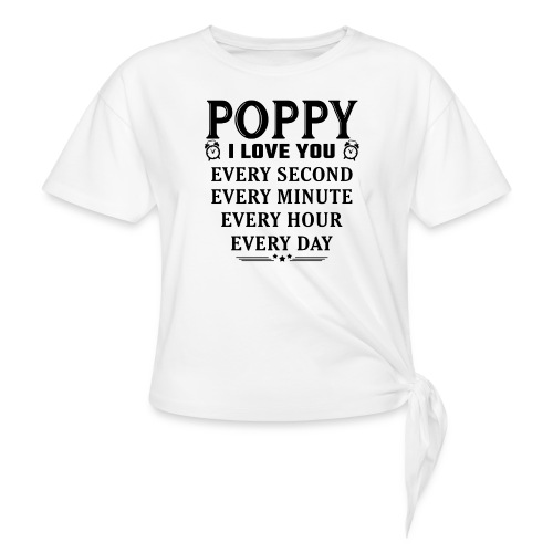 I Love You Poppy - Women's Knotted T-Shirt