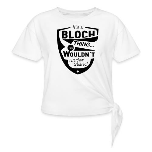 Its-a-bloch-thing - Knotenshirt