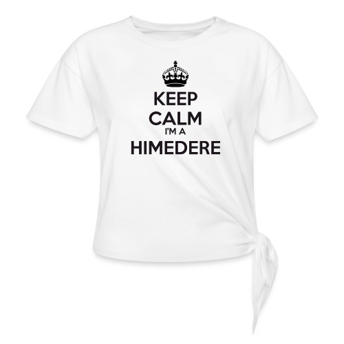 Himedere keep calm - Knotted T-Shirt