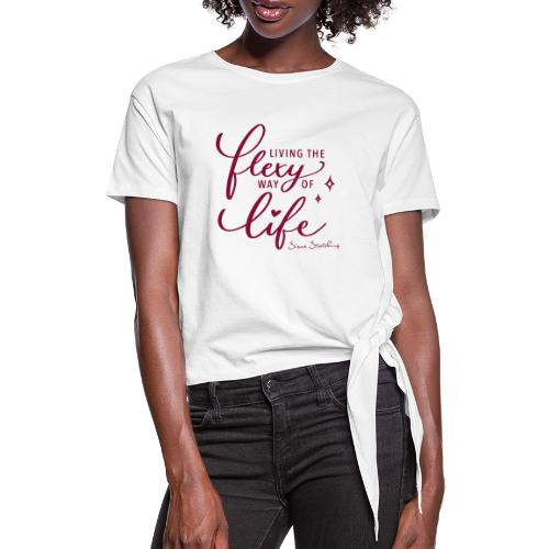 Living the flexy way of life - Frauen Knotenshirt