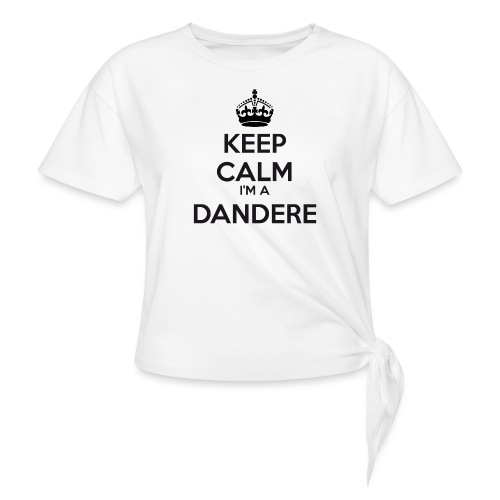 Dandere keep calm - Knotted T-Shirt