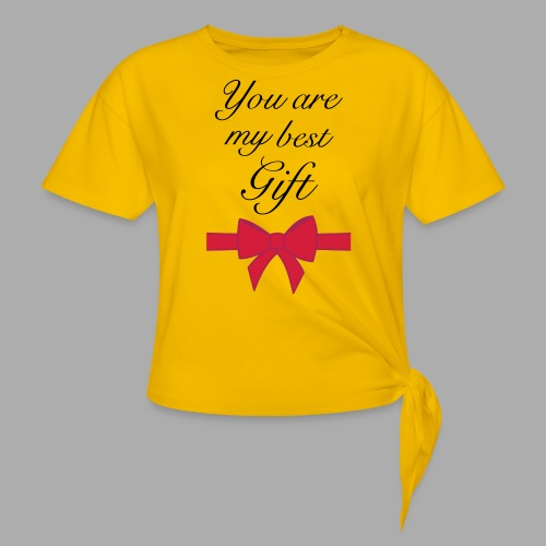 you are my best gift - Knotted T-Shirt