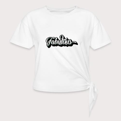 Fabulous - Knotenshirt