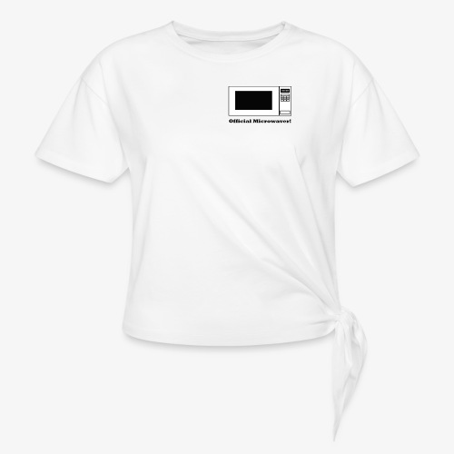 Official Microwaver! - Women's Knotted T-Shirt