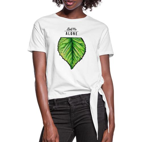 Leaf me Alone - Frauen Knotenshirt