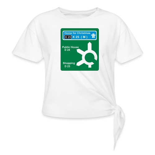 HOME_FOR_CHRISTMAS_SIGN - Knotted T-Shirt