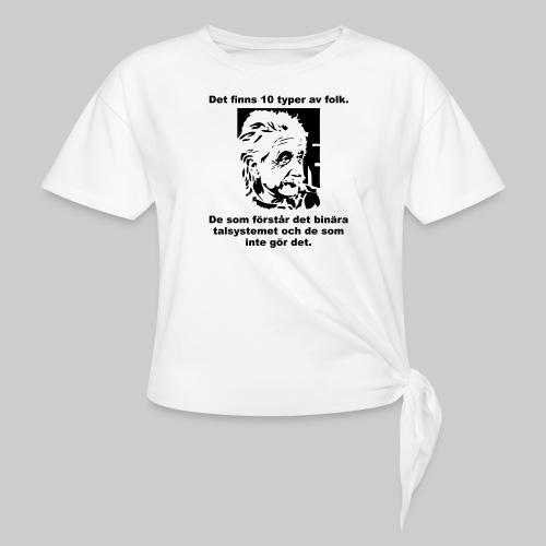 Det finns 10 Typer - T-shirt med knut dam