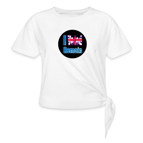 I Voted Remain badge EU Brexit referendum - Knotted T-Shirt