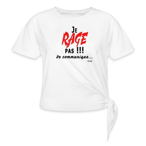 Je rage pas je communique Noir Rouge - T-shirt à nœud