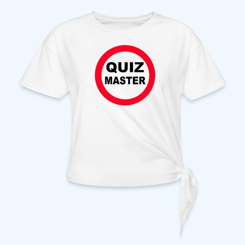 Quiz Master Stop Sign - Knotted T-Shirt