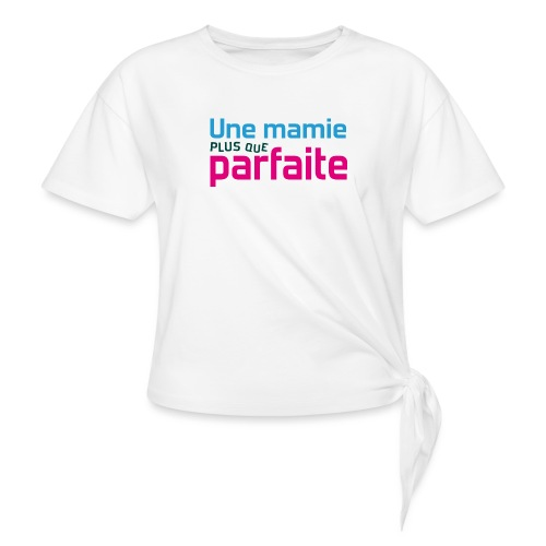 Uen mamie plus que parfaite - T-shirt à nœud