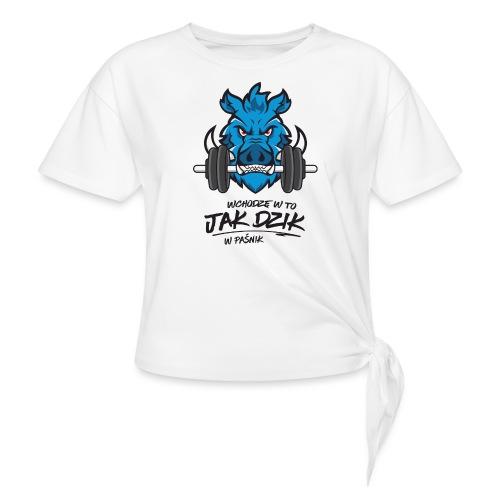 WCHODZĘ W TO JAK DZIK W PAŚNIK - Koszulka z wiązaniem