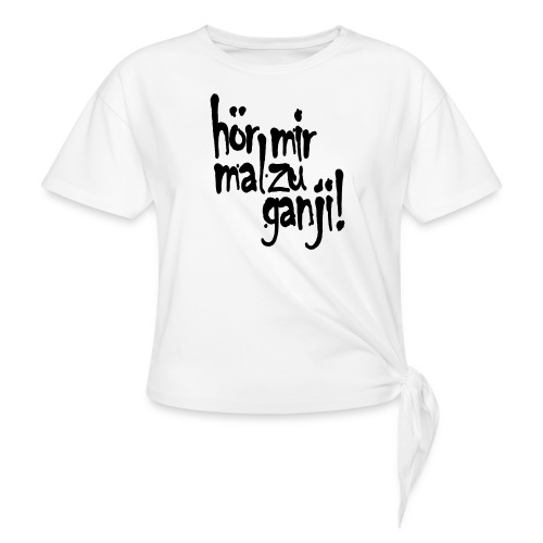 Ganji 2.0 / Der Kultspruch für deine Tasse & mehr - Knotenshirt