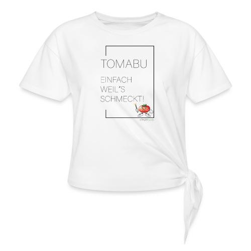 TomaBu Einfach weil´s schmeckt! - Frauen Knotenshirt
