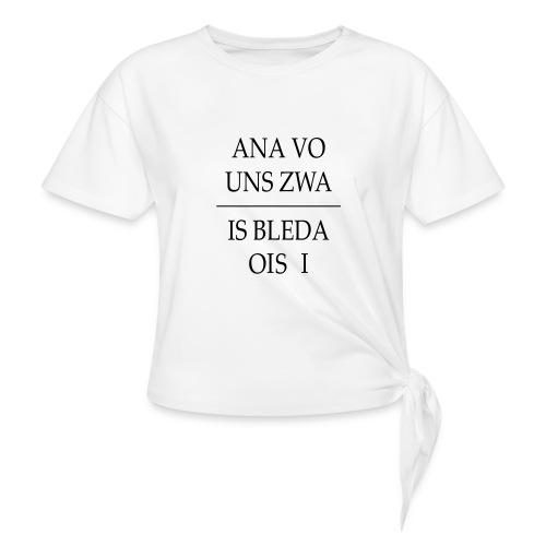 Vorschau: ana vo uns zwa is bleda ois i - Frauen Knotenshirt