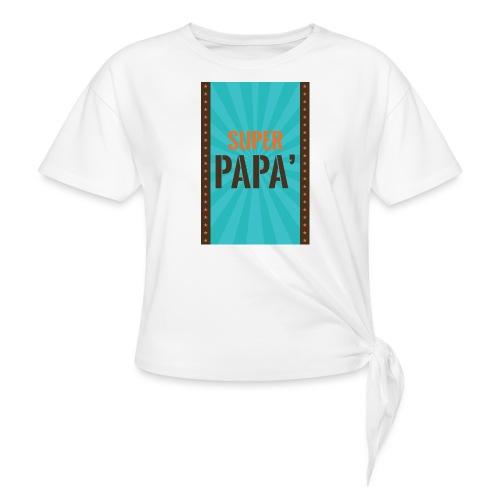 SUPER PAPà - Maglietta annodata