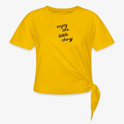 Enjoy The Little Things - Black - Women's Knotted T-Shirt
