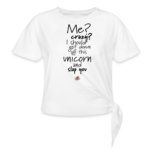 Crazy Unicorn Style (Dark) - Knotted T-Shirt
