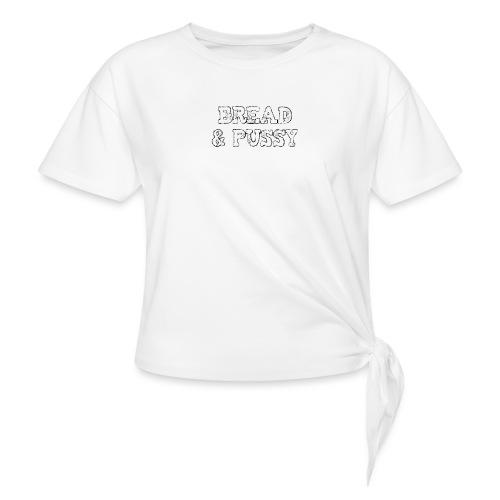 BreadAndPussy - Maglietta annodata