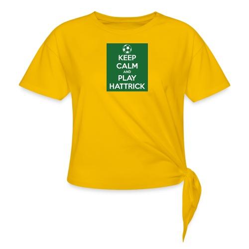 keep calm and play hattrick - Maglietta annodata da donna