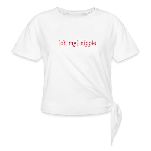 [oh my] nipple - Frauen Knotenshirt