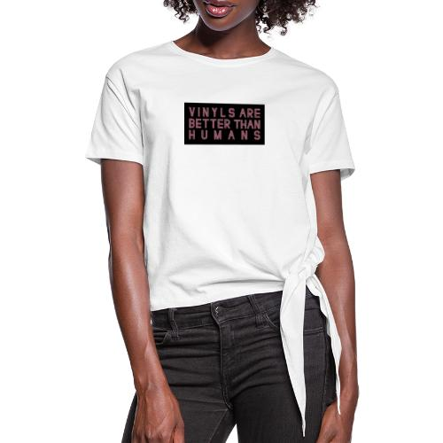 better than humans - Camiseta con nudo mujer