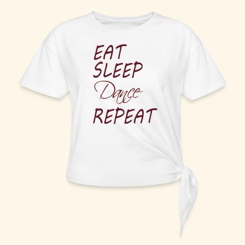 EatSleepDanceRepeat - Vrouwen Geknoopt shirt