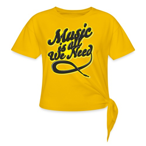 Music Is All We Need - Knotted T-Shirt