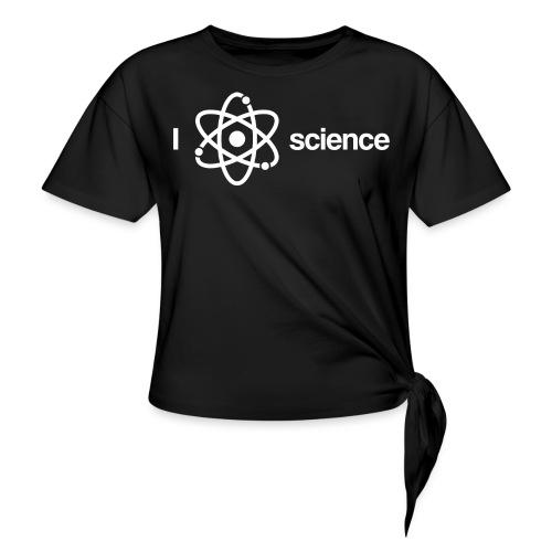Ich liebe Wissenschaft - Frauen Knotenshirt
