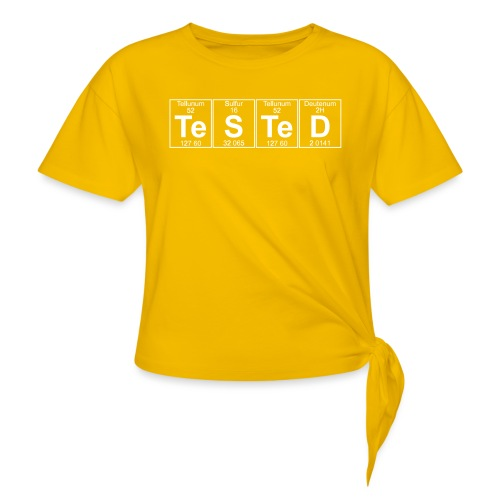 Te-S-Te-D (tested) (small) - Knotted T-Shirt