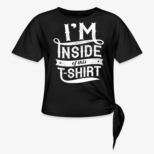 Inside this T-shirt - Women's Knotted T-Shirt