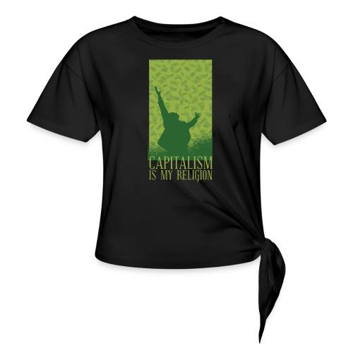 Kapitalismus ist meine Religion. - Knotenshirt