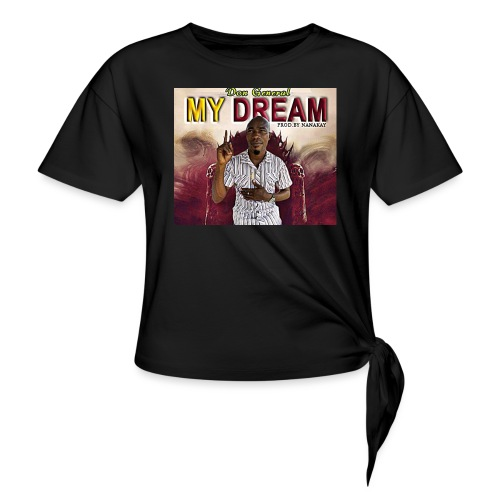 my dream - Women's Knotted T-Shirt